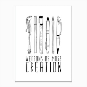 Weapons Of Mass Creation in Canvas Print