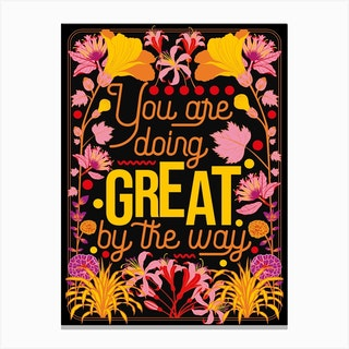 You Are Doing Great Canvas Print