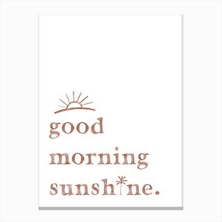 Good Morning Sunshine Quote  White Canvas Print