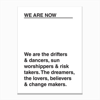 We Are Now Canvas Print