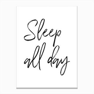 Sleep All Day Canvas Print