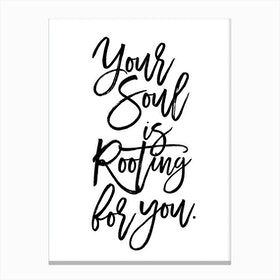 Your Soul Is Rooting Canvas Print