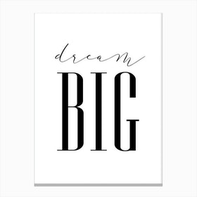 Dream Big 2 Canvas Print