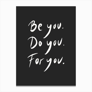 Be You Do You For You Dark Canvas Print
