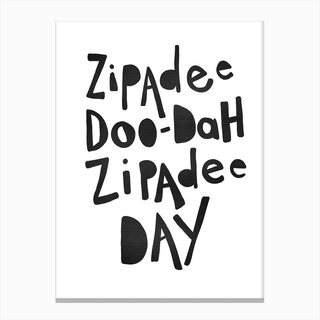 Zipadee Doo Dah Quote  Black Canvas Print