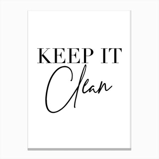 Keep It Clean Canvas Print
