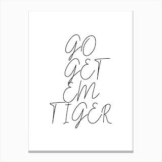 Go Get Em Tiger Script 2 Canvas Print