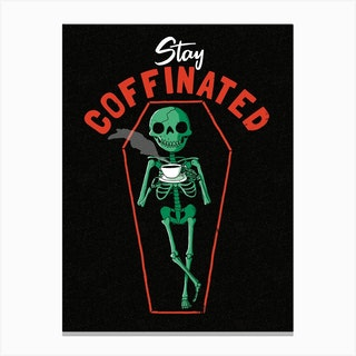 Stay Coffinated Canvas Print