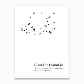 Eleutheromania Canvas Print