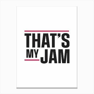 Thats My Jam Canvas Print