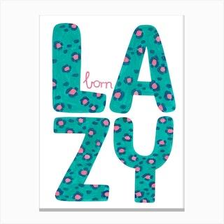 Born Lazy Canvas Print