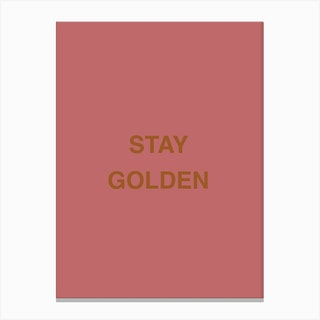 Stay Golden Canvas Print