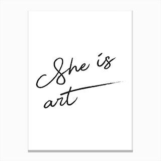 She Is Art Black & White Canvas Print