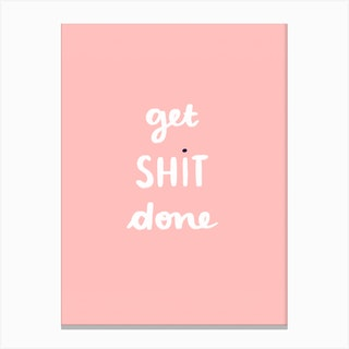 Get Shit Done 1 Canvas Print