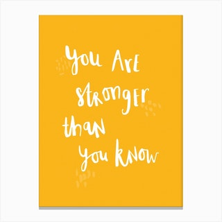 You Are Stronger Than You Know Lettering Canvas Print