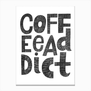 Coffee Addict Canvas Print