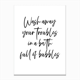 Wash Away Your Troubles In A Bath Full Of Bubbles Canvas Print