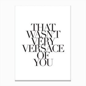 Versace Of You Canvas Print