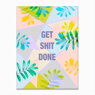 Get Shit Done Tropical Canvas Print