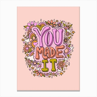 You Made It Canvas Print