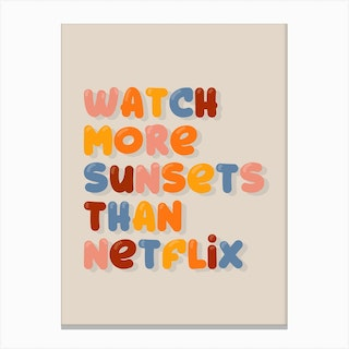 Watch More Sunsets Than Netflix Canvas Print