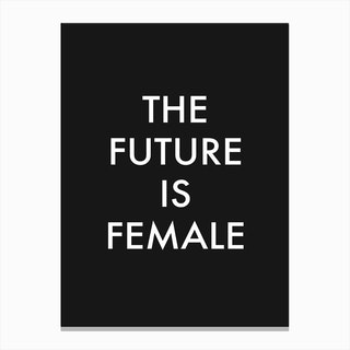 The Future Is Female in Black Canvas Print