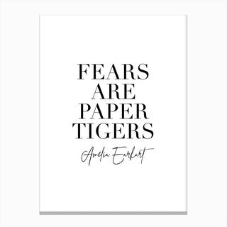 Fears Are Paper Tigers Amelia Earhart Quote Canvas Print