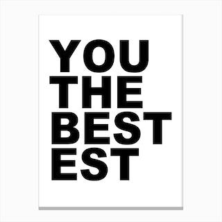 You The Bestest Canvas Print