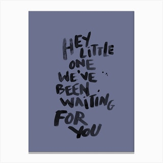 Hey Little One Blue Canvas Print
