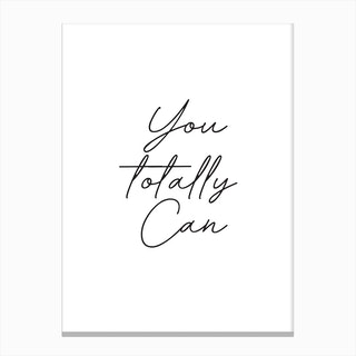 You Totally Can Canvas Print