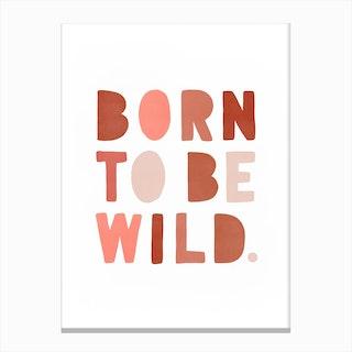 Born To Be Wild Print   Pink Canvas Print