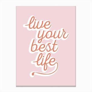 Live Your Best Life Canvas Print