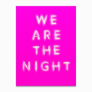 We Are The Night Canvas Print