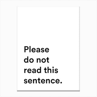 Please Do Not Read This Sentence Canvas Print