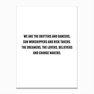 We are the Drifters Canvas Print