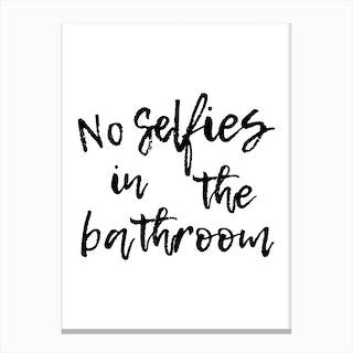 No Selfies In The Bathroom Canvas Print