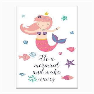 Be A Mermaid Canvas Print