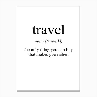 Travel Meaning Print Canvas Print
