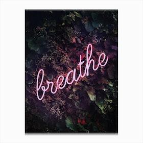 Breathe Neon Canvas Print