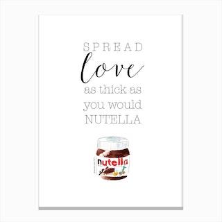 Spread Love with Nutella Canvas Print