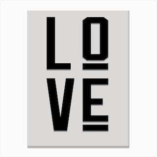 Love Grey Black Quote Typography Canvas Print