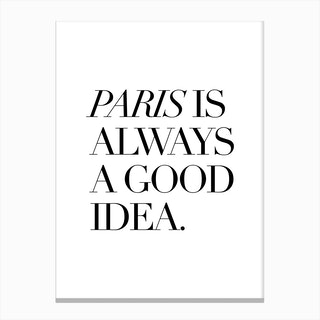 Paris Good Canvas Print