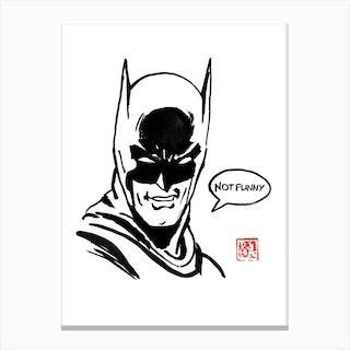 Batman Not Funny Canvas Print