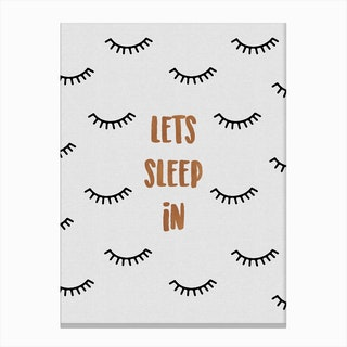 Lets Sleep In Canvas Print