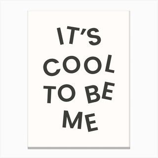 Its Cool To Be Me Monochrome Canvas Print