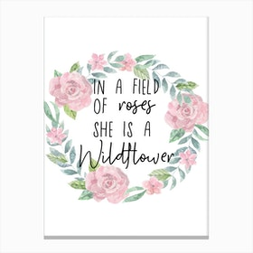 In a Field of Flowers she is a Wildflower Canvas Print