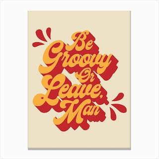 Be Groovy Canvas Print