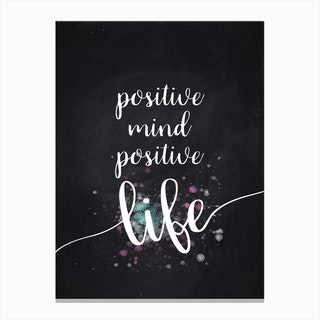 Positive Mind, Positive Life Canvas Print
