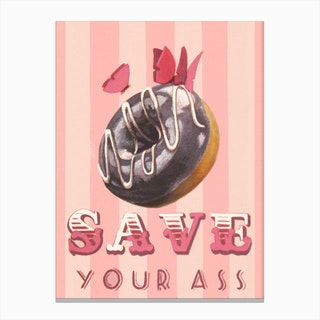 Save your Ass Canvas Print