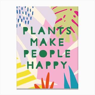 Plants Make People Happy Canvas Print